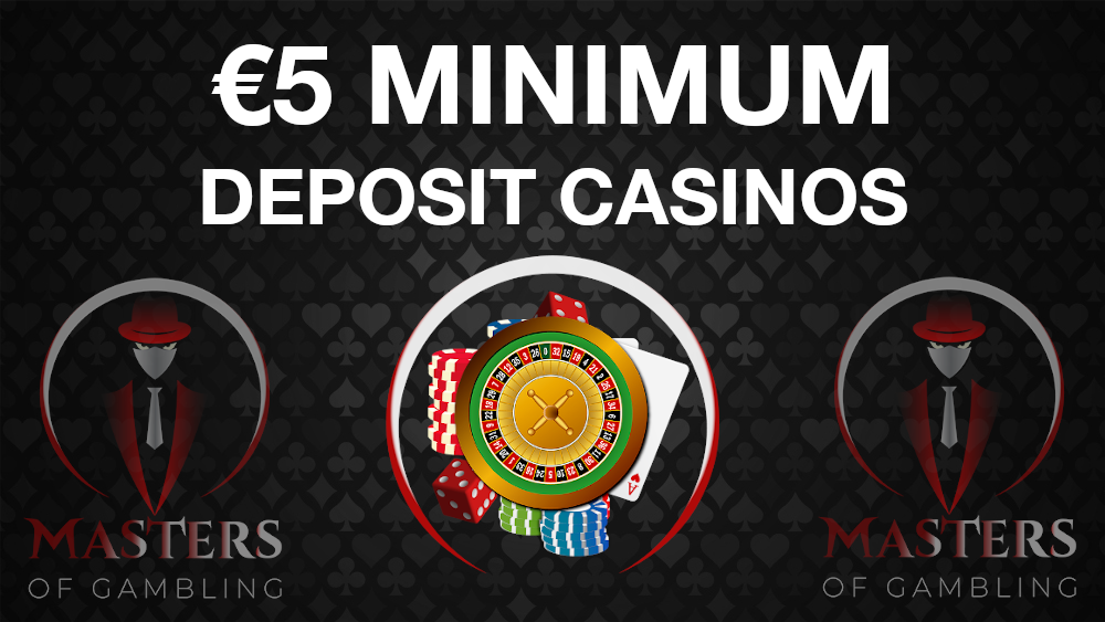 €5 Minimum Deposit Casino