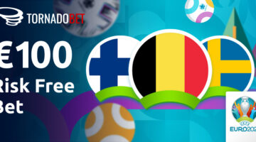 UEFA Euro 2020 Betting Offer – Tornadobet 100% Risk Free Bet up to €100